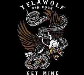 YelaWolf - Get Mine Feat. Kid Rock